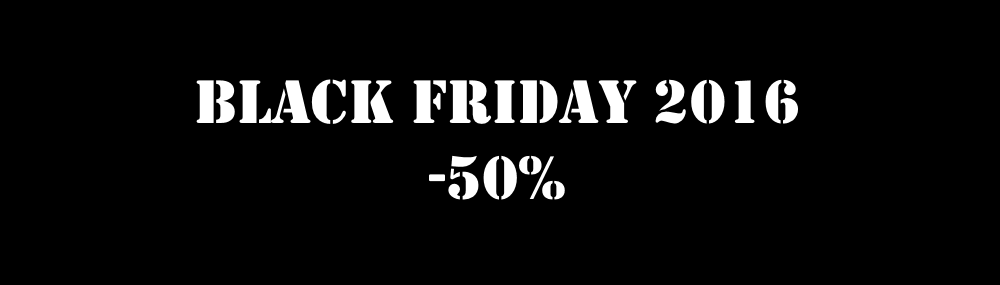 BLACK FRIDAY 2016 - SALE 50%